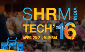 SHRM India Tech'16 – Redefining the use of technology in HR practices